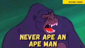 Read more about the article Never Ape an Ape Man